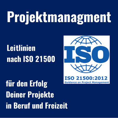 Projektmanagement Leitlinien nach ISO 21500